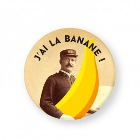 Badge «J'AI LA BANANE !» by Atelier VUDO