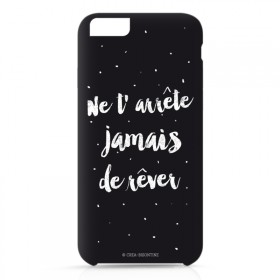 Coque Iphone 6 : Ne t'arrête jamais de rêver